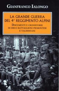 Pubblicato il 23.07.2017. Gianfranco Ialongo. La Grande Guerra del 4°  Reggimento Alpini ab1954d104f1